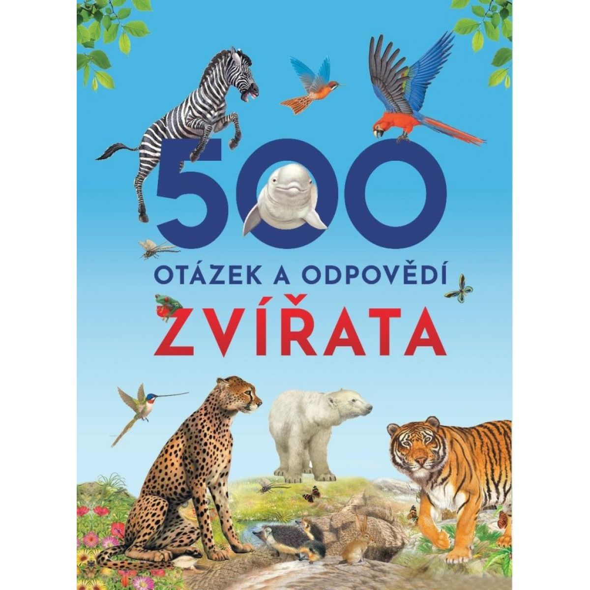 500 otázok a odpovedí Zvieratá