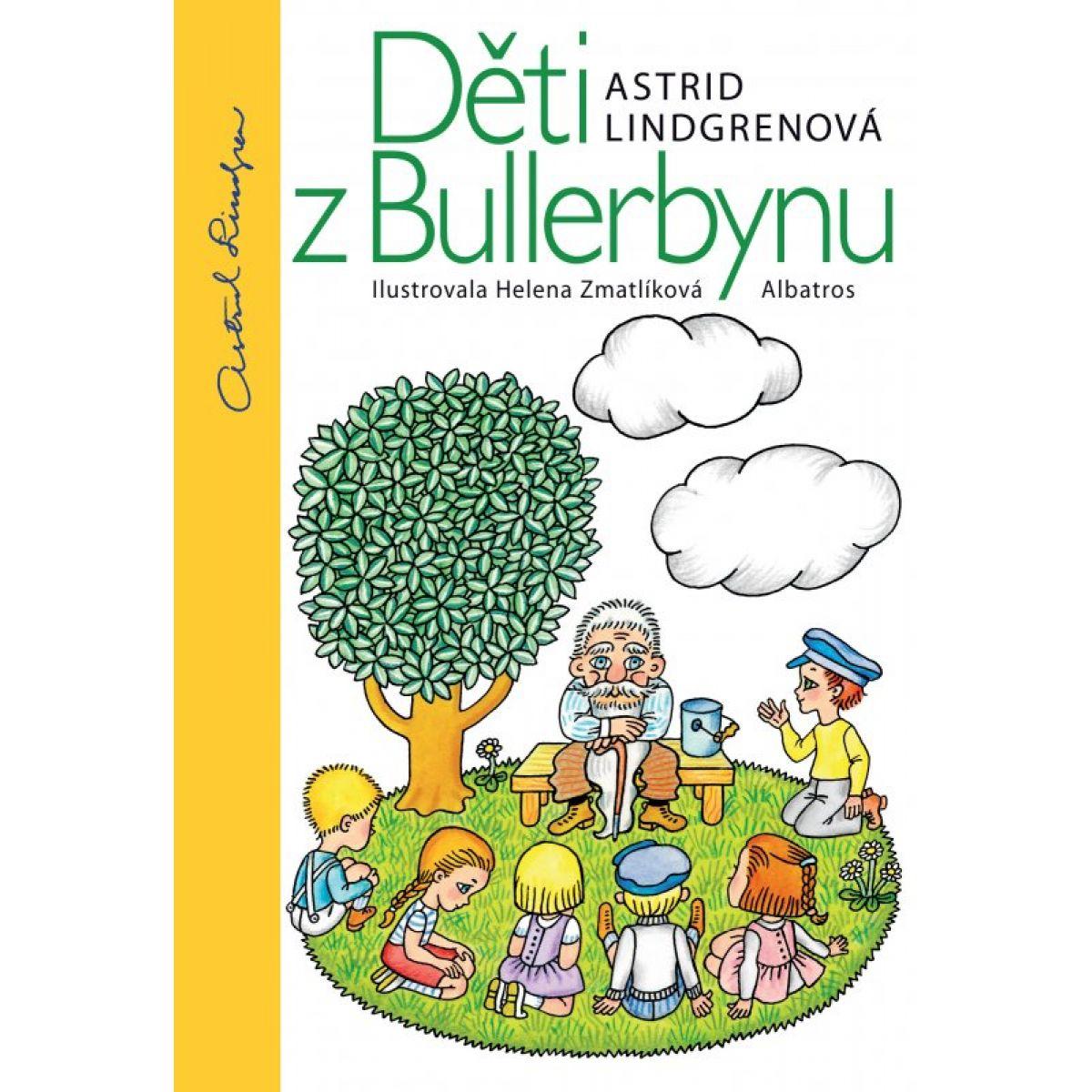 Děti z Bullerbynu - 15. vyd. - Astrid Lindgrenová, Helena Zmatlíková