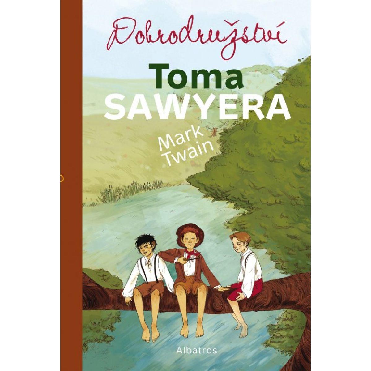 Dobrodružství Toma Sawyera - 12. vyd. - Mark Twain, Tereza Šmucrová
