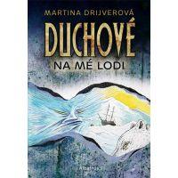 Duchové na mé lodi - Martina Drijverová