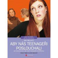 Jak mluvit, aby nás teenageři poslouchali Elaine Mazlish, Adele Faber