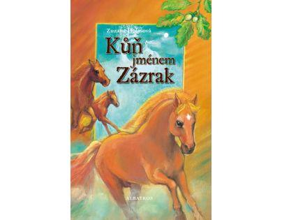 Kůň jménem Zázrak - Zuzana Holasová