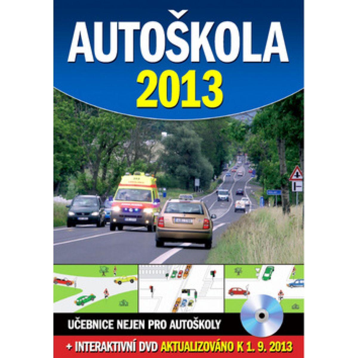 Autoškola 2013 + DVD, aktualizováno k 1.9.2013 CZE KNI