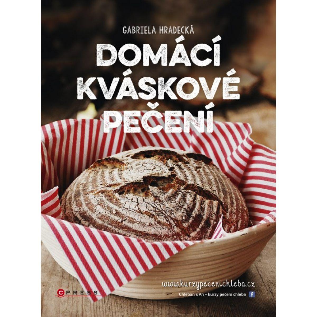Domáce kváskové pečenie - Gabriela Hradecká