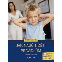 Jak naučit děti pravidlům - Annette Kast-Zahn