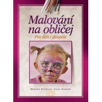 Malování na obličej - Monika Brýdová, Anna Kočová