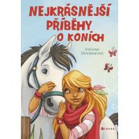 Nejkrásnější příběhy o koních - Evelyne Duverneová