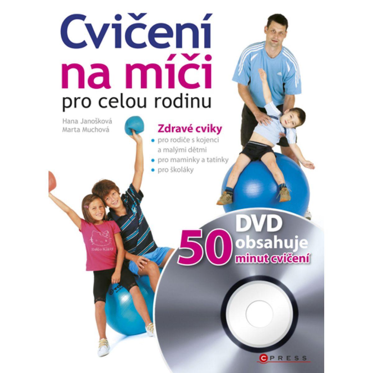 Cvičenie na lopte pre celú rodinu + DVD - Hana Janošková; marta Muchová