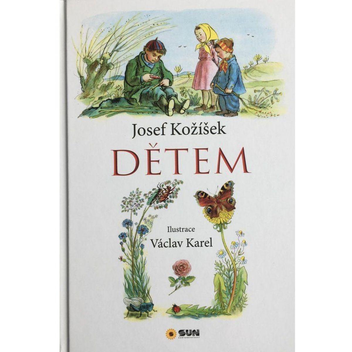 Dětem J.Kožíšek,V.Karel