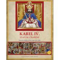Edika Karel IV.: Staň se císařem!
