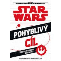 Star Wars - Pohyblivý cieľ Princezná Leia - Jason Fry; Cecil Castellucci