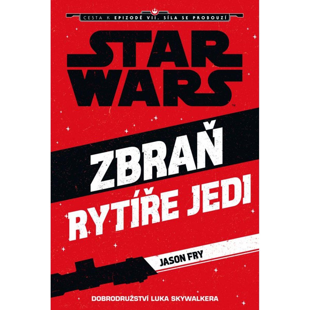 Star Wars - Zbraň Jediho Luke Skywalker - Jason Fry