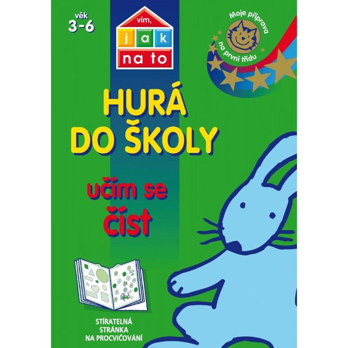 Vím, jak na to Hurá do školy Učím se číst Moje příprava na první třídu