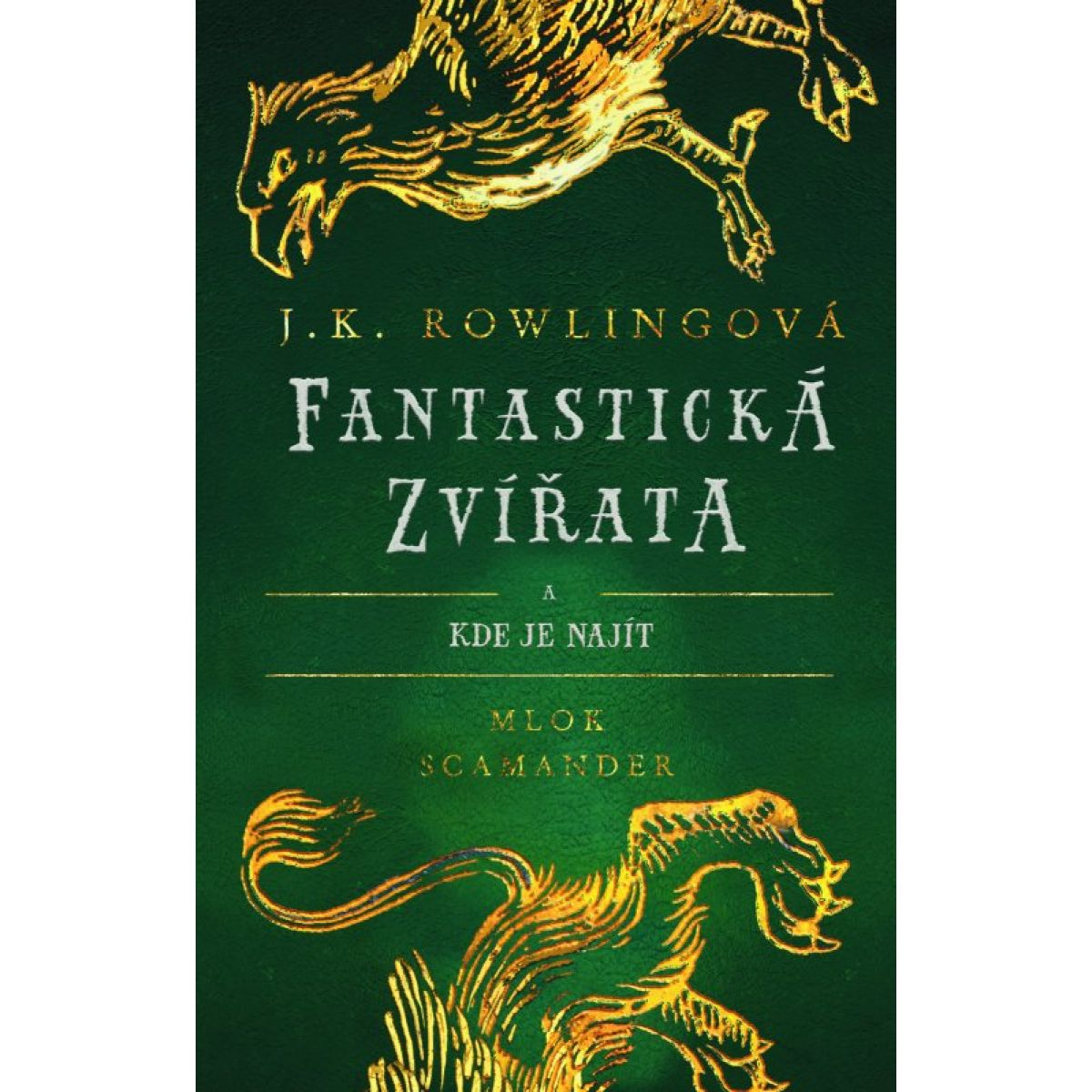 Fantastické zvery a ich výskyt - Mlok Scamander JK Rowlingová CZ