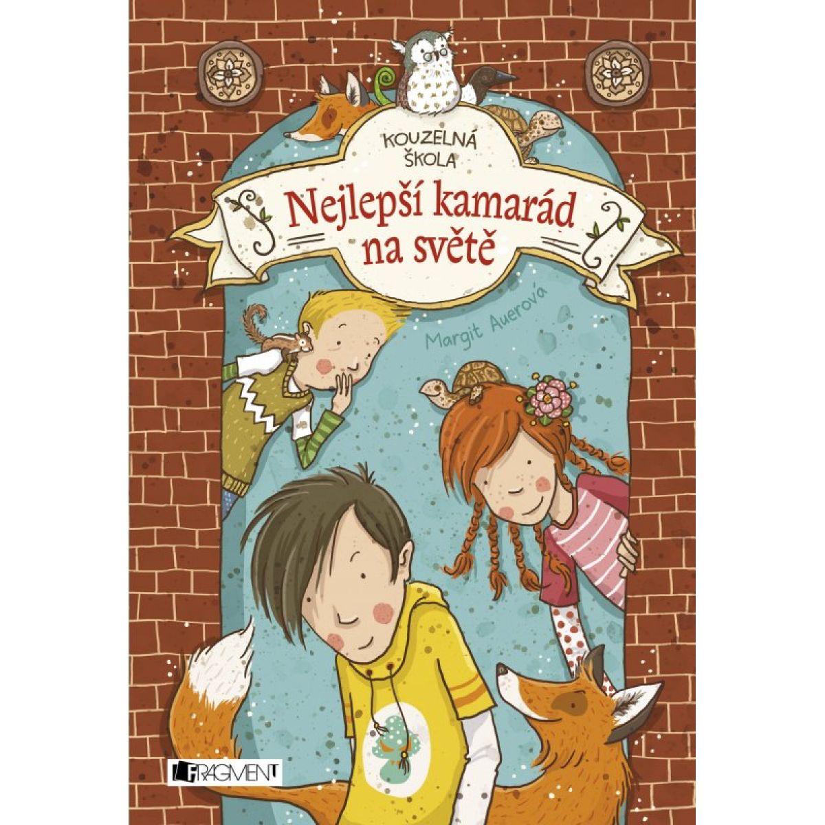 Kouzelná škola - Nejlepší kamarád na světě - Margit Auerová
