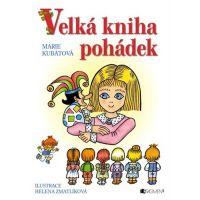 Veľká kniha rozprávok - Marie Kubátová; helena Zmatlíková