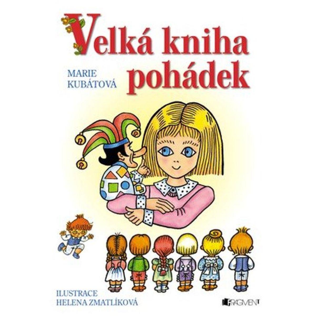 Velká kniha pohádek - Marie Kubátová; Helena Zmatlíková