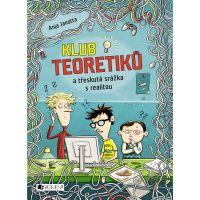 Klub Teoretiků a třeskutá srážka s realitou Anja Janotta