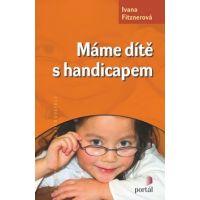 Máme dítě s handicapem - Ivana Fitznerová