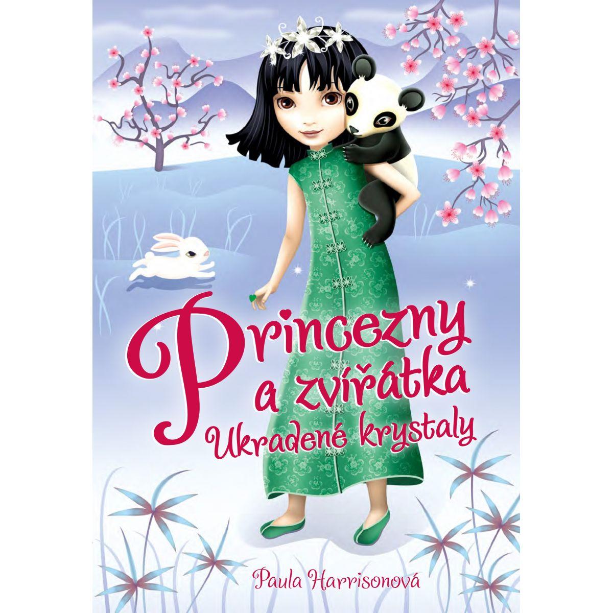 Princezné a zvieratká Ukradnuté kryštály Paula Harrisonová