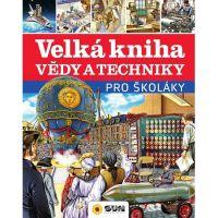 Velká kniha vědy a techniky pro školáky