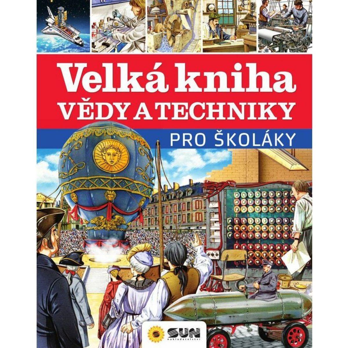 Veľká kniha vedy a techniky pre školákov