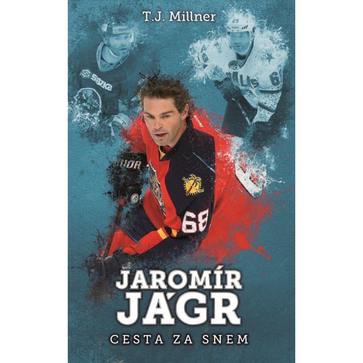 Jaromír Jágr: cesta za snom - TJ Millner