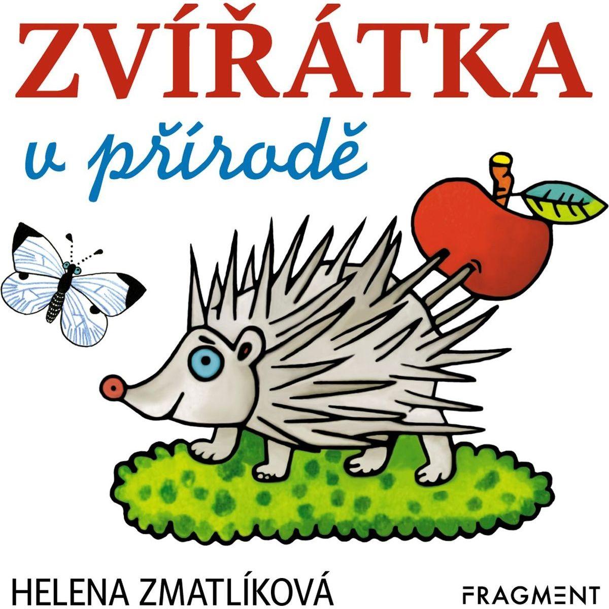 Zvieratká v prírode Helena Zmatlíková